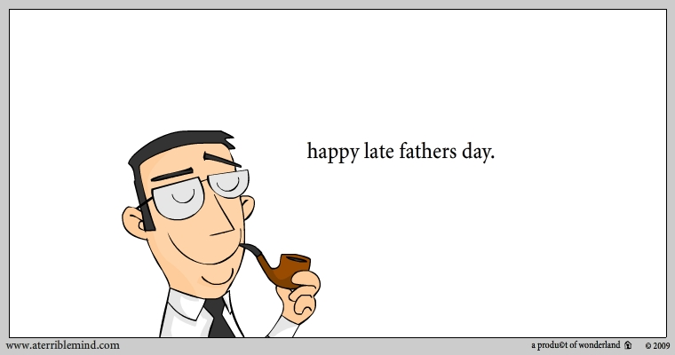 late fathers day 09